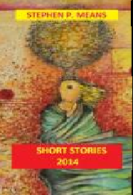 Kindle short stories of Stephen P. Means. Pub by Wisdomgame